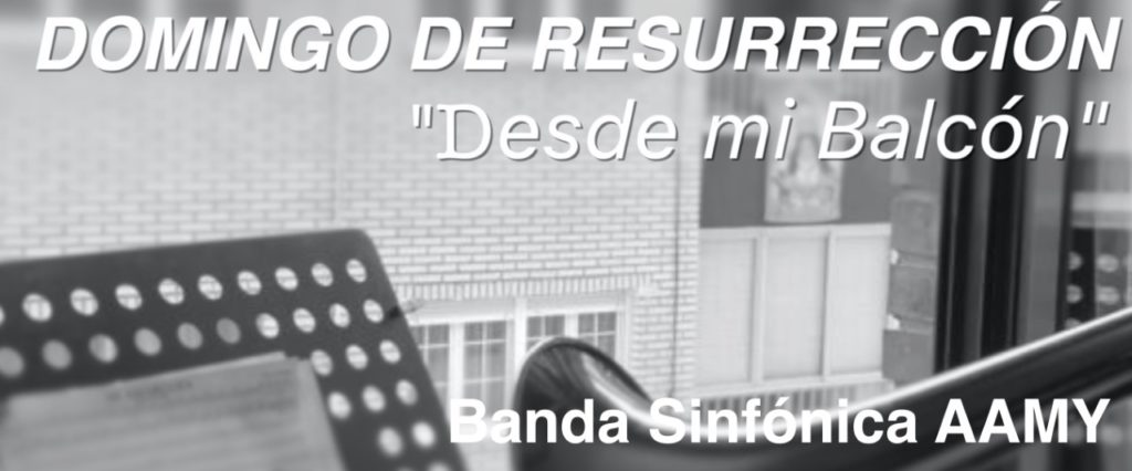 DOMINGO DE RESURRECCIÓN «DESDE MI BALCÓN» AAM DE YECLA