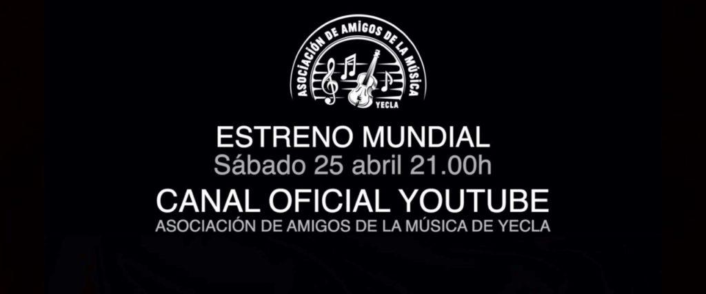 SÁBADO 25 DE ABRIL 21:00 HORAS ESTRENO MUNDIAL EN EL CANAL OFICIAL DE YOUTUBE DE LA AAM YECLA