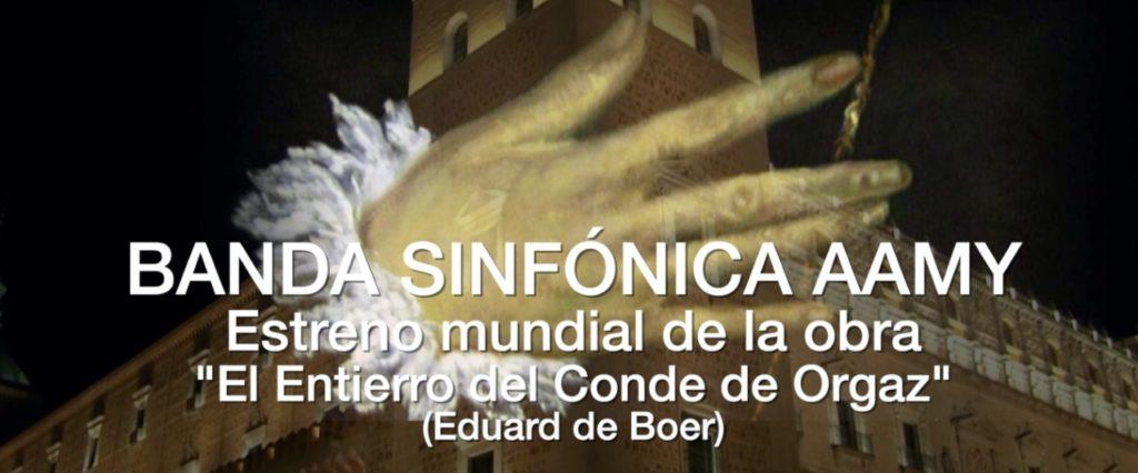 BANDA SINFÓNICA AAMY –  ESTRENO MUNDIAL «EL ENTIERRO DEL CONDE DE ORGAZ» (EDUARD DE BOER)