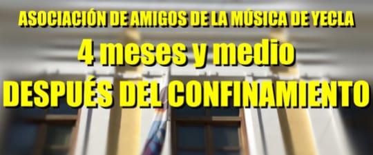 ASOCIACIÓN DE AMIGOS DE LA MÚSICA DE YECLA. CUATRO MESES Y MEDIO DESPUÉS DEL COVID-19