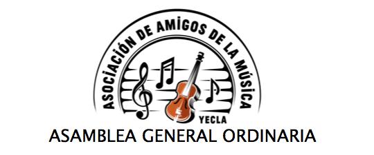 SÁBADO 28 DE NOVIEMBRE – ASAMBLEA GENERAL ORDINARIA DE LA ASOCIACIÓN DE AMIGOS DE LA MÚSICA DE YECLA