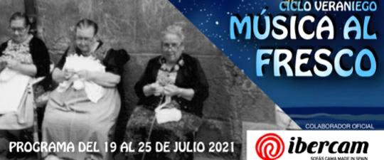 «MÚSICA AL FRESCO» – CONCIERTOS DEL 19 AL 25 DE JULIO