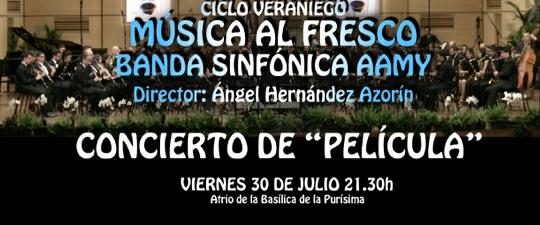 VIERNES 30 DE JULIO «MÚSICA AL FRESCO» – CONCIERTO DE PELÍCULA. EN DIRECTO A TRAVÉS DEL CANAL DE YOUTUBE DE LA AAMY